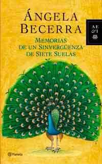 Memorias de un sinvergüenza de siete suelas de Ángela Becerra