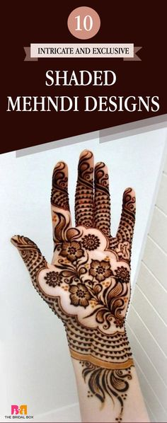 10 Intricate And Exclusive Shaded Mehandi Designs