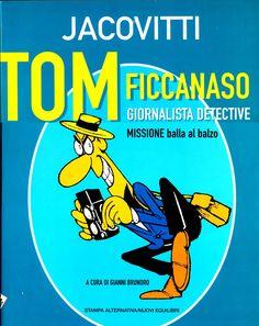 Tom Ficcanaso missione balla al balzo - Jacovitti - edizioni Stampa Alternativa