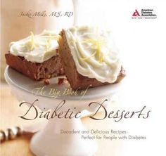 The Big Book of Diabetic Desserts: Decadent and Delicious Recipes Perfect for People With Diabetes