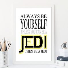 Always Be Yourself/Jedi Nursery Art Print When only you will do...capture the force with this Jedi nursery art print. Please note our framed prints DO NOT Include a white border / mount / mat        around the image.  We use Premium Quality Inkjet Heavyweight Satin Paper which gives a sharp, crisp, clear look to all of our artworks. Its heavier weight gives it that 'professional' feel.  Please remember that computer monitors vary. Colors and contrast may slightly differ.There also might be a…