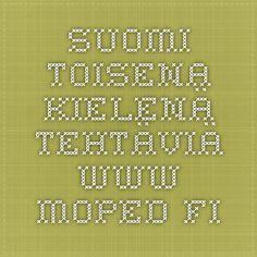 Suomi toisena kielenä tehtäviä www.moped.fi