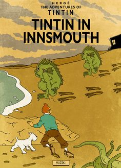 Tintin in Innsmouth by Murray Groat