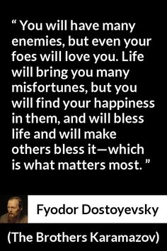 """Fyodor Dostoyevsky about life (""""The Brothers Karamazov"""", Poem Quotes, Wise Quotes, Famous Quotes, Words Quotes, Great Quotes, Motivational Quotes, Sayings, Dostoevsky Quotes, Stoicism Quotes"""