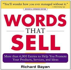 Words that Sell: More than 6000 Entries to Help You Promote Your Products, Services, and Ideas by Richard Bayan, http://www.amazon.com/dp/0071467858/ref=cm_sw_r_pi_dp_W-eYpb1CM0EXH