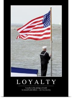 Stocktrek Images Solid-Faced Canvas Print Wall Art Print entitled Loyalty: Inspirational Quote and Motivational Poster Military Veterans, Military Life, Military Quotes, American Pride, American Flag, American Spirit, Home Of The Brave, Old Glory, Print Artist