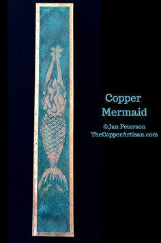 "Copper Mermaid Wall Art ©Jan Peterson Authentic Copper Patina Multi Layer Process and hand forged copper frame. Gorgeous turquoise, blues and greens. 48"" x 12"" www.TheCopperArtisan.com"