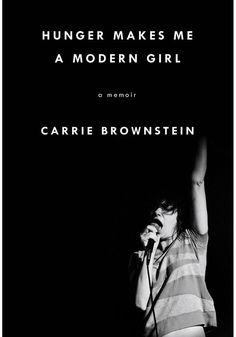Hunger Makes Me a Modern Girl by Carrie Brownstein | 19 Books That Honestly Confront Mental Health Issues