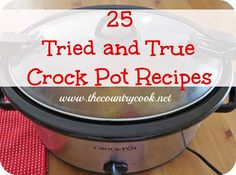 25 Favorite Crock Pot Recipes from The Country Cook. Just a sample of the great recipes here, Loaded Potato Soup, Taco Soup, Chili, and Smothered Pork Chops. Many tried and true crock pot favorites here.