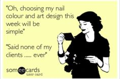 Story of a #Nailtech #Nailpolish #ecard This is so me @YourNailsMyLife! I'm your problem child lol
