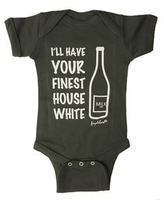"""@fayebeline Fayebeline """"I'll Have Your Finest House White"""" Funny Baby Onesie Gift, Grey. www.fayebeline.com"""
