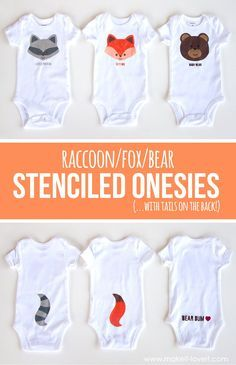 Fox, Bear & Raccoon DIY Stenciled Onesies (...with tails on the back!)   via www.makeit-loveit.com
