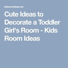 Cute Ideas to Decorate a Toddler Girl's Room - Kids Room Ideas