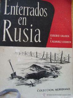 ENTERRADOS EN RUSIA - La odisea de unos prisioneros españoles de la Division Azul en los gulags Sov (Libros de Lance - Historia - Segunda Gu...