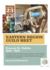Eastern Guild meet of the Irish Guild of Weavers Spinners and Dyers in the Studio of The Constant Knitter, 88 Francis St from 2-5pm Sunday, 23 August. Free to attend and free parking on Francis Street on Sundays