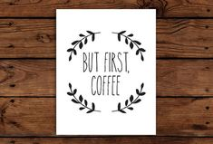 Kitchen Wall Art Printable // But first coffee // INSTANT DOWNLOAD
