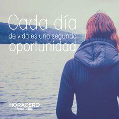 Cada día de vida es una segunda oportunidad #frases #citas #frasedeldía