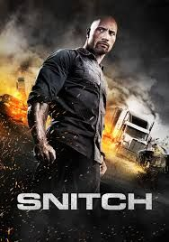 Snitch In the fast-paced action thriller, Dwayne Johnson stars as a father whose teenage son is wrongly accused of a drug distribution crime and is looking at a mandatory minimum prison sentence of 10 years. Desperate and determined to rescue his son at all costs, he makes a deal with the U.S. attorney to work as an undercover informant and infiltrate a drug cartel on a dangerous mission -- risking everything, including his family and his own life.
