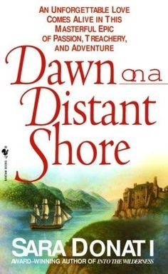 Dawn on a Distant Shore (Wilderness, #2) by Sara Donati    The adventures of the Bonners continue in this novel which takes them far from the wilderness of New York...    (Courtesy of Goodreads)