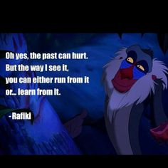 Rafiki Quote two weeks till Disney! Rafiki Quotes, Watch The Lion King, Disney Nerd, Disney Princess, Wise One, Disney Quotes, Art Classroom, Movie Quotes, Robert Guillaume