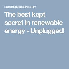 The best kept secret in renewable energy - Unplugged!