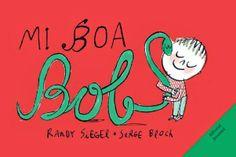 http://4.bp.blogspot.com/-lxUdeIKHECQ/UqT34LGWzwI/AAAAAAABEss/Y5WFJ6xfUuE/s1600/Mi+boa+Bob_editorial+Juventud.jpg