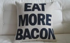 Eat More Bacon and . . .