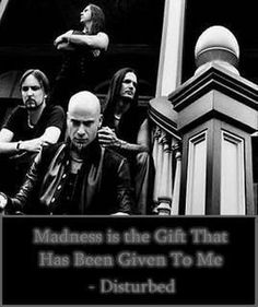 Disturbed ~ Down With The Sickness.