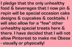 Pinterest you will not make me obese, no matter how hard you are trying on a daily basis! But, I do know that it wouldn't be normal to have NO occasional special treats!