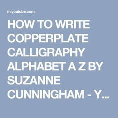 HOW TO WRITE COPPERPLATE CALLIGRAPHY ALPHABET A Z BY SUZANNE CUNNINGHAM - YouTube
