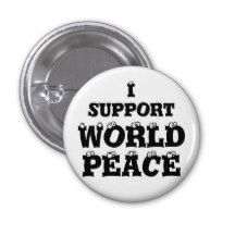 I SUPPORT WORLD PEACE button, Pin http://www.zazzle.com/i_support_world_peace_button_pin-145929974901437545