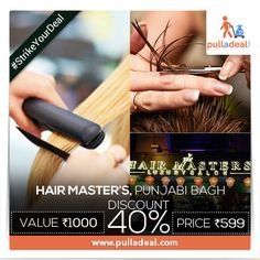 ‪#‎StrikeYourDeal‬ Get good ‪#‎Shiny‬, ‪#‎Healthy‬ and a ‪#‎Classy‬ ‪#‎HairStyle‬ at ‪#‎HairMasters‬ ‪#‎PunjabiBagh‬ with trending deals. Save Rs 401/- on deal of Rs 1000/- http://goo.gl/r2X52g