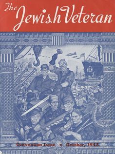 "Jewish Veteran magazine issue from October 1942, marked ""Convention Issue"". Several men are depicted on the front cover amongst various weaponry. In the background is what appears to be a naval vessel, a tank, and war planes, with the Statue of Liberty in the distance. Published in New Jersey by the Jewish Veteran Publishing Company. Jewish Federation Council of Greater Los Angeles Collection.  Images from In Our Own Backyard."