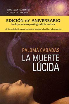 La Muerte Lúcida es la primera obra de Paloma Cabadas y un referente internacional para el buscador de su propia trascendencia. Toda una lección donde la muerte supone la máxima comprensión de la vida. http://www.noticiasirreverentes.com/datos/PalomaCabadas1.htm