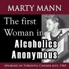 The First Women In Alcoholics Anonymous (Speaking In Toronto, Canada July, 1965): Marty (Margaret) Mann: MP3 Downloads