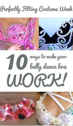 Perfectly Fitting Costume Week: Ten Ways to Zmake Your Belly Dance Bra Work