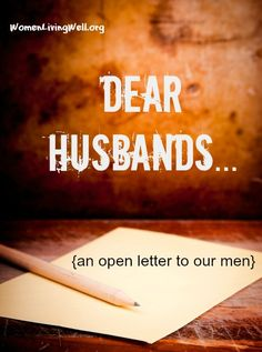 Dear Husbands... Such a graeat song linked on this sight...