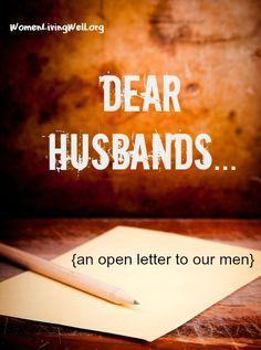 Dear Husbands...an open letter to our men