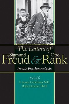 """The Letters of Sigmund Freud and Otto Rank: Inside Psychoanalysis""  by Sigmund Freud, Robert Kramer (Editor)"