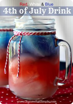 Layered 4th of July Drinks with OVER 100 other Red, White