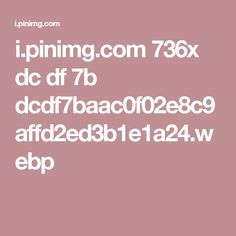 i.pinimg.com 736x dc df 7b dcdf7baac0f02e8c9affd2ed3b1e1a24.webp