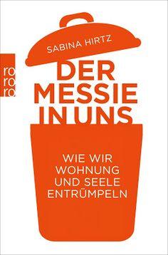 Bücher aus dem Feenbrunnen: Der Messie in uns - Wie wir Wohnung und Seele entr...