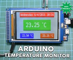 """Arduino Temperature Monitor and Real Time Clock With 3.2"""" Display"""