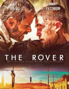 The Rover - (2014) by David Michôd. Starring  Robert Pattinson, Guy Pearce and Scoot McNairy - a must-see