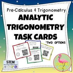 This activity is designed to help your Pre-Calculus, Trigonometry, or College Algebra students understand identities, solve trigonometric equations, use the Law of Sines, the Law of Cosines, and area formulas at the end of the unit on Analytic Trigonometry. There are 24 task cards in the activity. Students can check their solutions by using a QR Code Reader that can be downloaded to their cell phone.