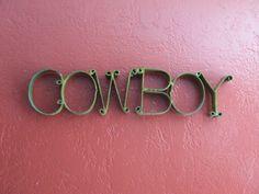 Cowboy, Cowboy Metal, Rustic Cowboy, Cowboy Iron Sign, Vintage Cowboy, Wall Decor, Shelf Decor, Cowgirls love Cowboys, Garden Decor, Home by BeautyMeetsTheEye on Etsy