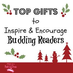 gifts that inspire and encourage  budding and/or new readers