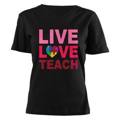 Live Love Teach Autism Shirt