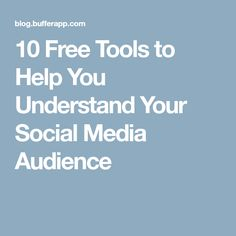 10 Free Tools to Help You Understand Your Social Media Audience Understanding Yourself, Social Media, Marketing, Blog, Free, Tips, Blogging, Social Networks, Social Media Tips