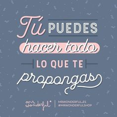 ¡Créetelo! ;) You can do everything you put your mind to. Believe it! #mrwonderfulshop #quotes #youcan #purposes